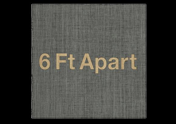 6 Feet Apart LVT Fabrication