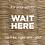 Thumbnail: Wait Here, Textiles