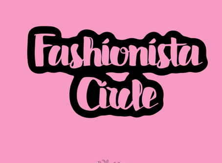 WELCOME TO FASHIONISTA CIRCLE!