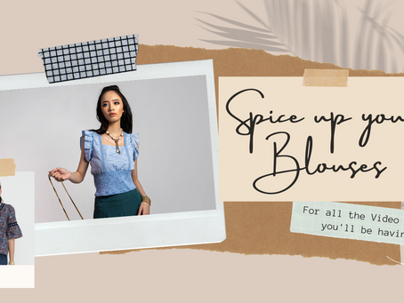 Spice up your Blouses for your Video Calls