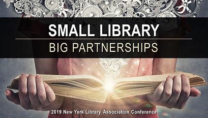 Small Libraries Big Partnerships NYLA NO