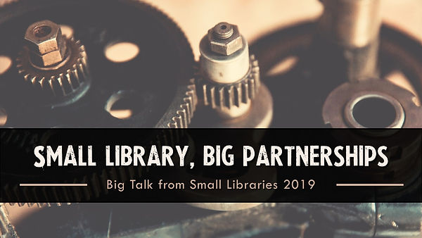 Small Libraries Big Partnerships.jpg