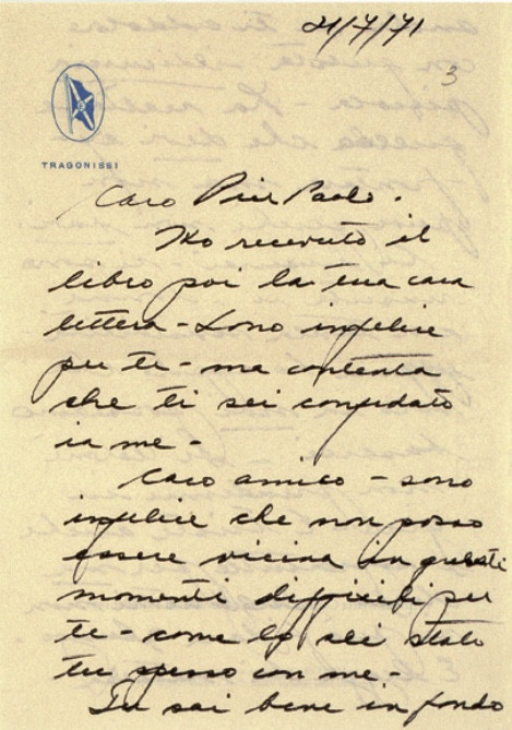 A testimonianza del grande rapporto di amicizia tra Pasolini e Maria Callas, rimane un piccolo nucleo di lettere del soprano allo scrittore.