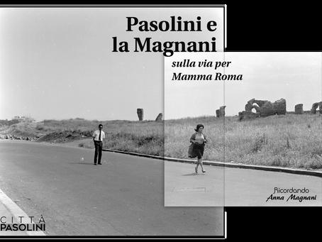 """Pasolini e la Magnani sulla via per """"Mamma Roma"""". Articolo di Città Pasolini e Archivio A.Magnani"""