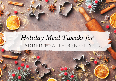 Holiday Meal Tweaks for Added Health Benefits