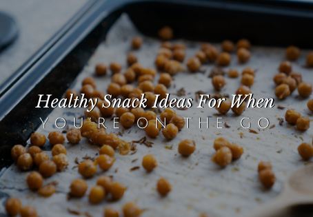 Healthy Snack Ideas When You're on the Go