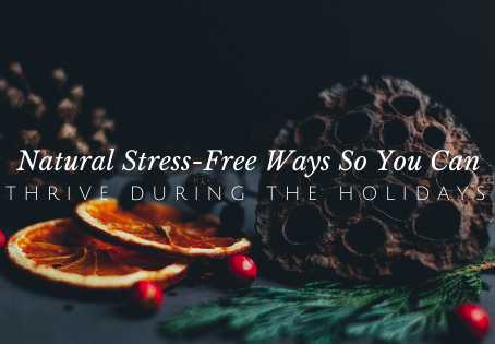 Stress Free Holidays Naturally to Survive the Holidays