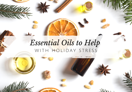 Holiday Stress and How to Combat them with Essential Oils