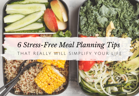 Stress-Free Meal Planning Tips That Will Simplify Your Life