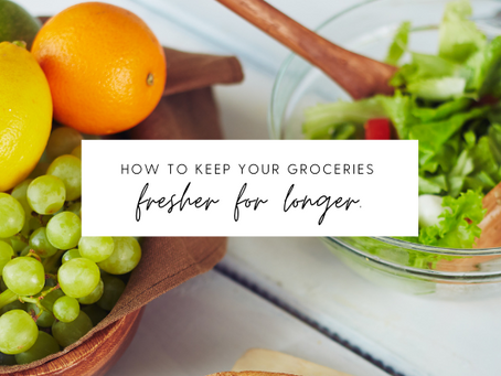 How to keep your groceries fresher for longer?