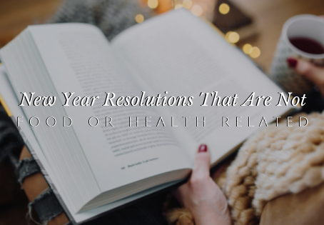 New Year Resolutions That Are Not Food or Health Related