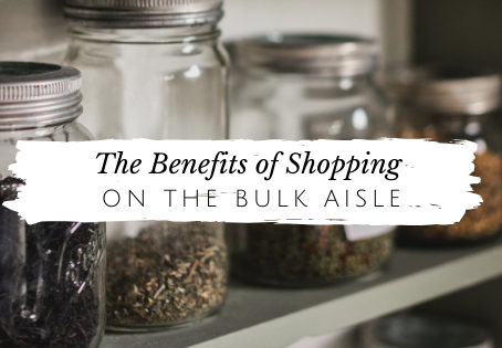 Why You Should Shop the Bulk Aisle From Now On