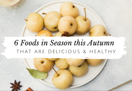 6 Foods in Season this Autumn