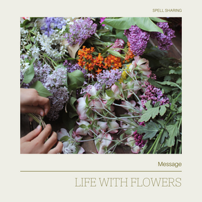 Message: Life with Flowers