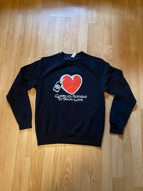 Costs You Nothing To Show Love Heart Sweatshirt