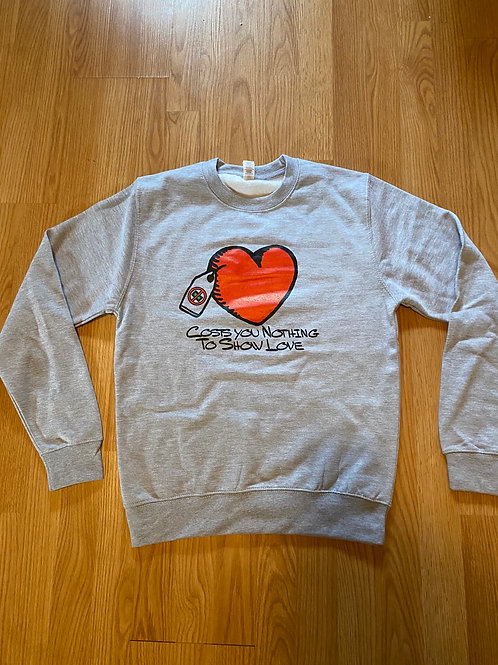 Costs You Nothing To Show Love Sweatshirt