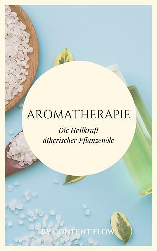 Aromatherapie - die Heilkraft ätherischer Pflanzenöle