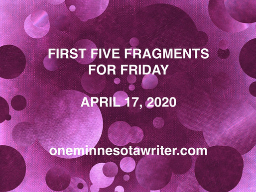 First Five Fragments for Friday