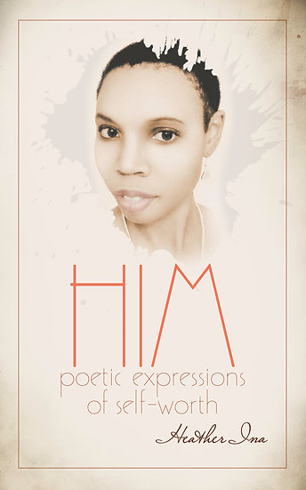 HIM: Poetic Expressions of Self-Worth