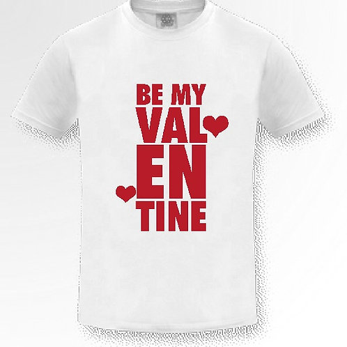 White Be My Valenitne T Shirt