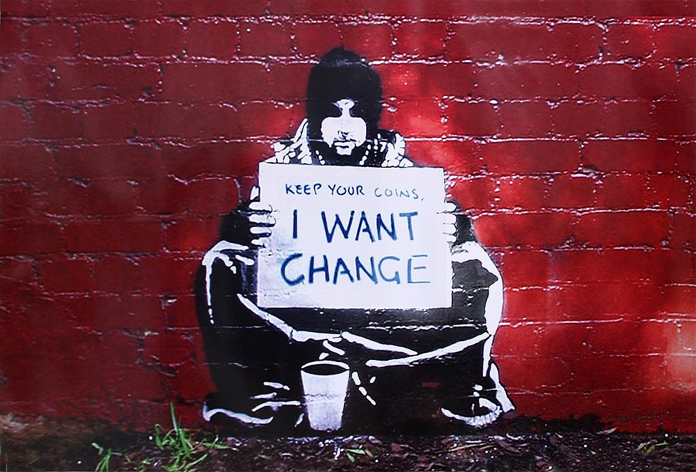 Banksy - Keep you coins, I want change
