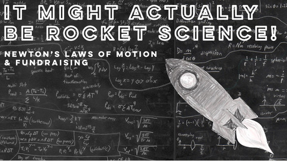 #82 It might actually be rocket science!: Newton's Laws of Motion and Fundraising