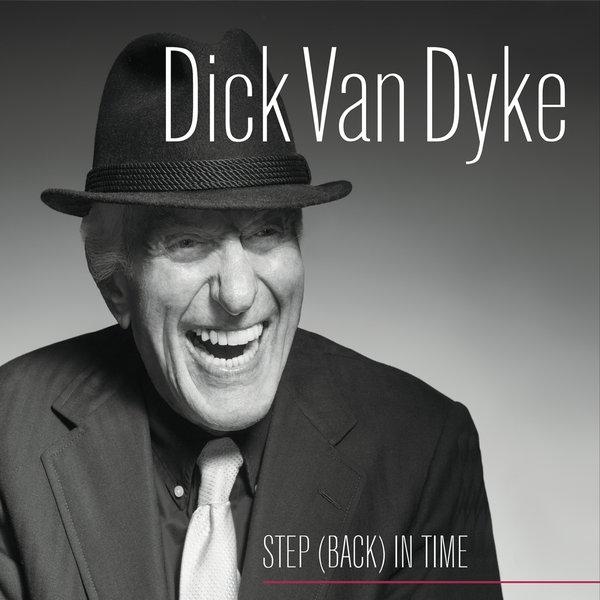 Dick Van Dyke - Step (Back) In Time
