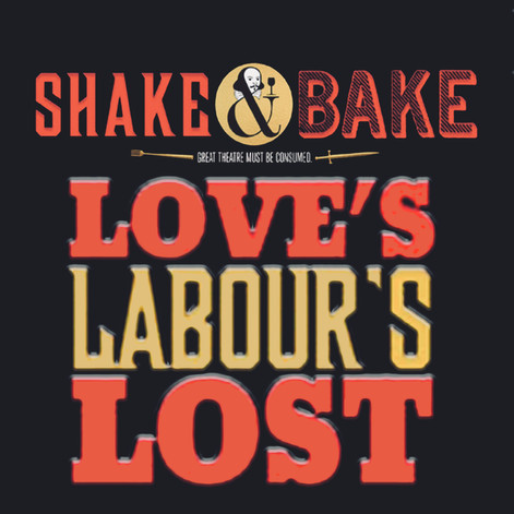 SHAKE & BAKE: LOVE'S LABOUR'S LOST | Off-Broadway