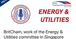 Podcast: BritCham Energy & Utilities in Singapore