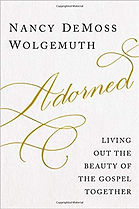 Adorned - Nancy DeMoss Wolgemuth.jpg