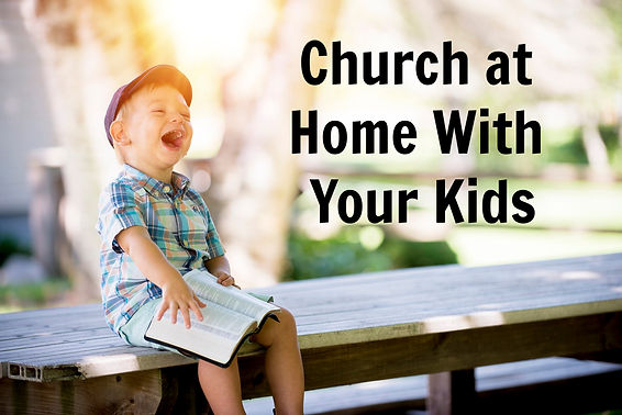 Church at Home With Your Kids.jpg