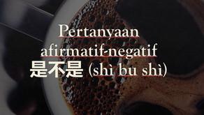 Tata Bahasa: Pertanyaan afirmatif-negatif 是不是 (shì bu shì)