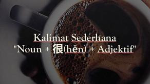 "Tata Bahasa: Kalimat Sederhana ""Noun + 很(hěn) + Adjektif"""