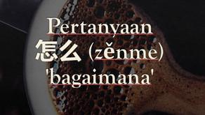 Tata Bahasa: Pertanyaan 怎么 (zěnme) 'bagaimana'