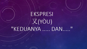 """Tata Bahasa: Ekspresi 又(yòu) """"keduanya ..... dan....."""""""