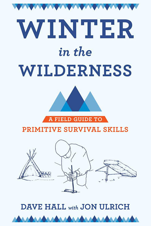 Winter in the Wilderness: A Field Guide to Primitive Survival Skills