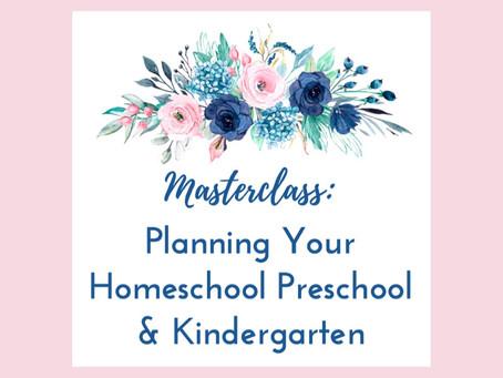 Free Masterclass: Planning Your Homeschool Preschool and Kindergarten