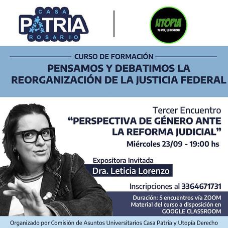 PENSAMOS Y DEBATIMOS LA REORGANIZACIÓN DE LA JUSTICIA FEDERAL.