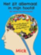 Het zit allemaal in mijn hoofd. Een boek over stemmen horen zoals je het nog nooit gezien hebt. Nu verkrijgbaar via www.mickdeschrijver.wix.com/boek
