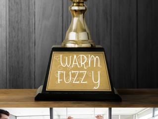 Embrace the Warm Fuzzies