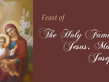 The Holy Family of Jesus, Mary & Joseph Bulletin - December 27, 2020