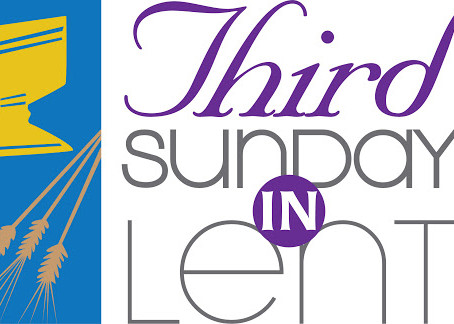 Third Sunday of Lent Bulletin - March 7, 2021