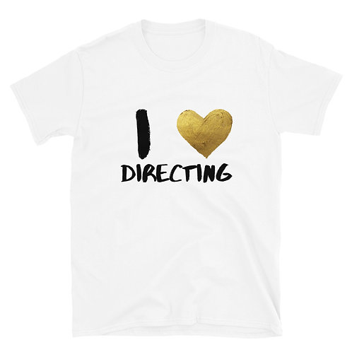 I Love Directing Short-Sleeve Unisex T-Shirt