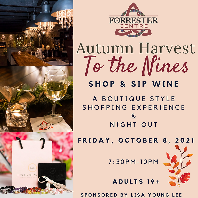 Autumn Harvest To The Nines - Shop and Sip Wine 7:30pm-10pm