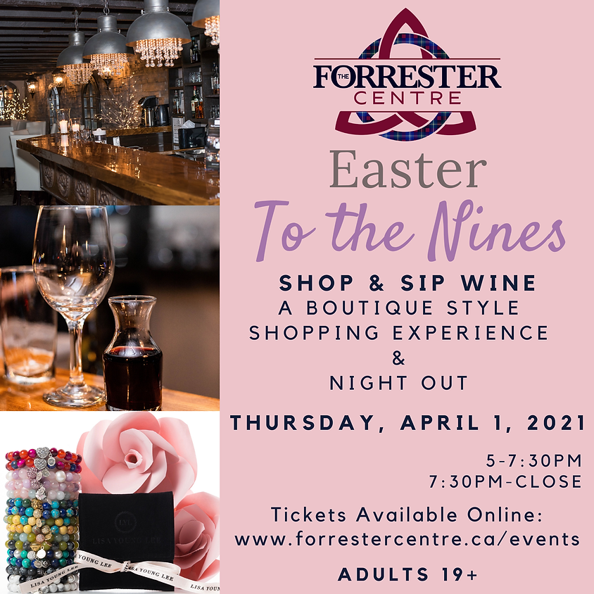 SOLD OUT!  Easter To The Nines - Shop and Sip Wine 7:30pm-Close