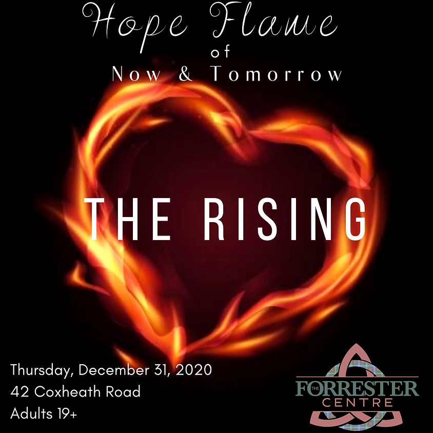 Hope Flame of Now & Tomorrow:  The Rising  (6-8pm Time Slot)