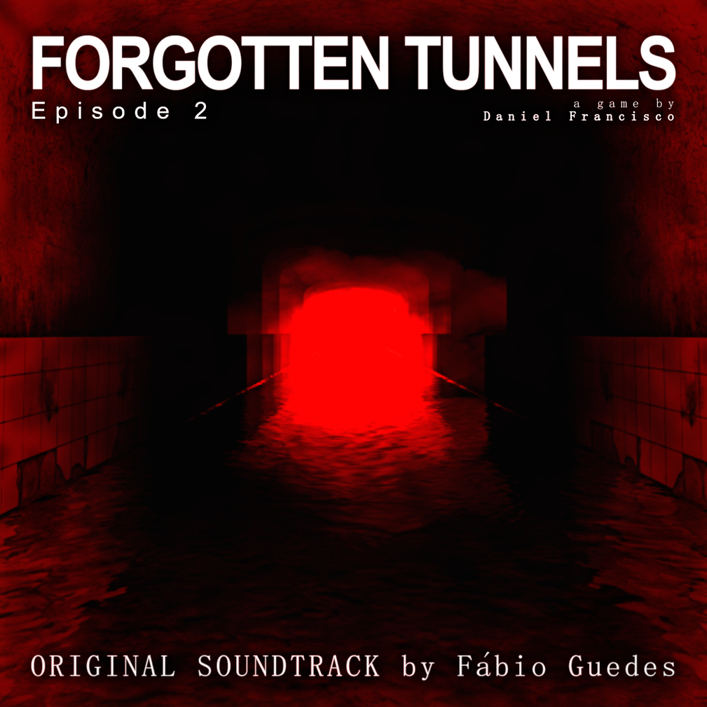Forgotten Tunnels - Episode 2 Original Soundtrack