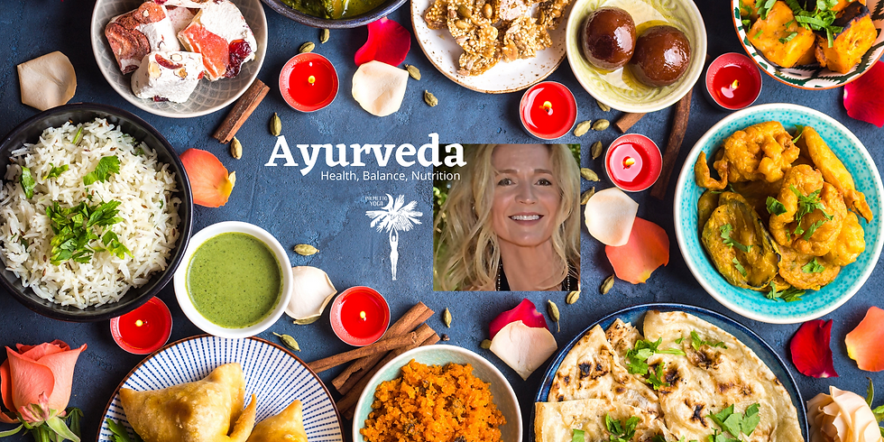 PAST EVENT  - Sold Out - Ayurveda - Health, Balance & Nutrition