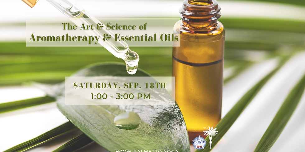 """""""The Art & Science of Aromatherapy & Essential Oils"""" Workshop"""