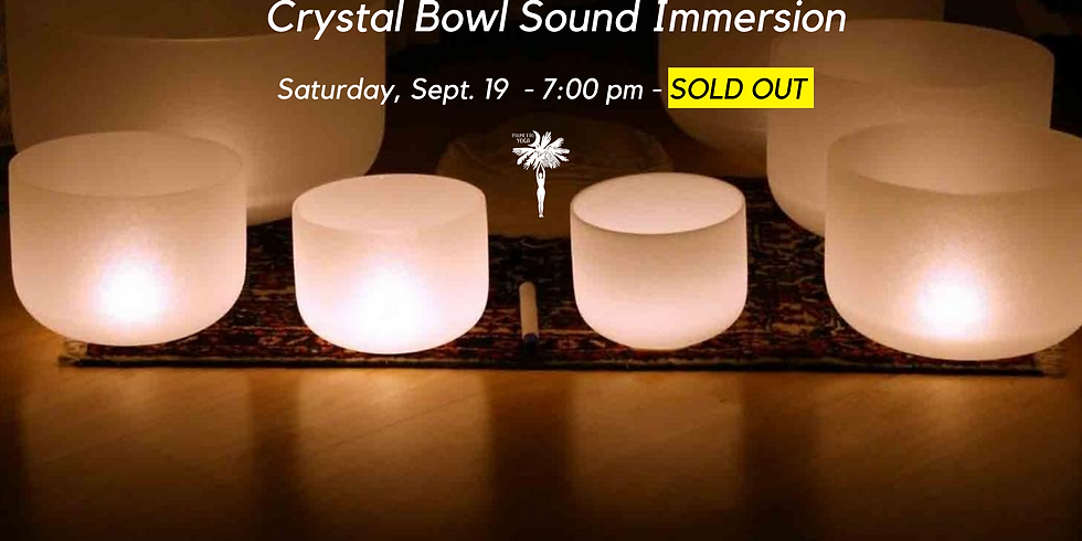 PAST EVENT  - SOLD OUT ! Crystal Bowl Sound Immersion Experience